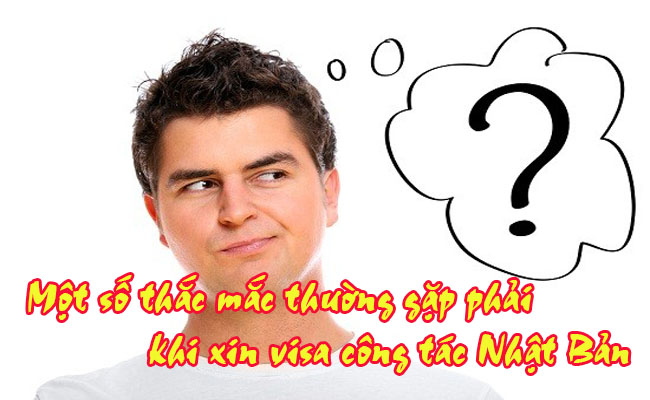 Mot so thac mac thuong gap phai khi xin visa cong tac Nhat Ban 2