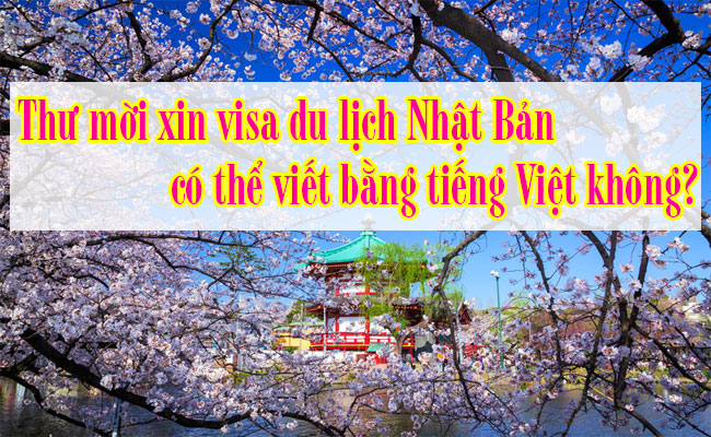 Thu-moi-xin-visa-du-lich-Nhat-Ban-co-the-viet-bang-tieng-Viet-khong-2
