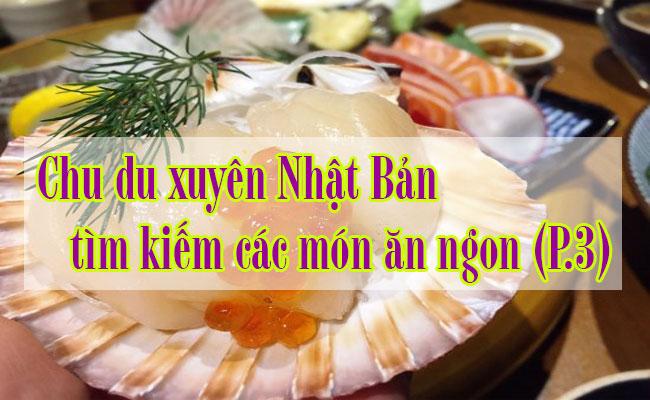 Xuyen-Nhat-Ban-tim-kiem-cac-mon-an-ngon-31