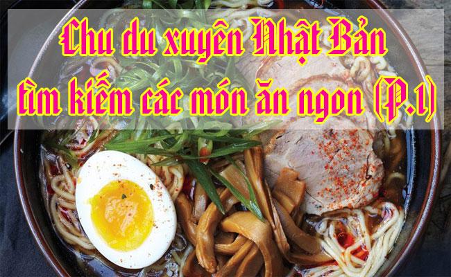 Xuyen-Nhat-Ban-tim-kiem-cac-mon-an-ngon