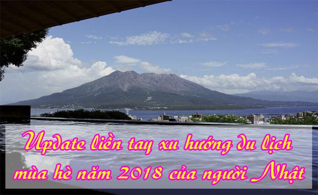 Xu-huong-du-lich-mua-he-nam-2018-cua-nguoi-Nhat